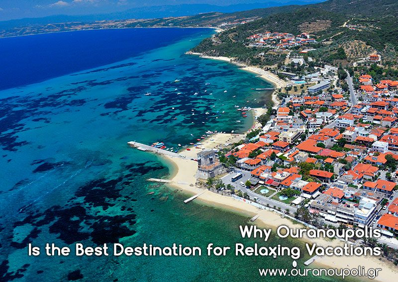 Why Ouranoupolis Is the Best Destination for Relaxing Vacations