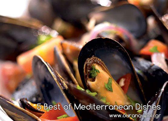 5 Best of Mediterranean Dishes