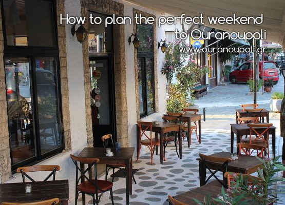 How to plan the perfect weekend to Ouranoupoli